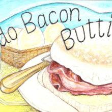 We do Bacon Butties